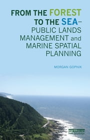 From the Forest to the Sea – Public Lands Management and Marine Spatial Planning ebook by Morgan Gopnik