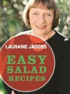 Easy Salad Recipes ebook by Lauraine Jacobs