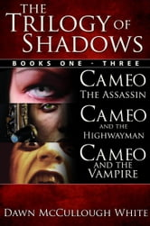 Trilogy of Shadows - Omnibus ebook by Dawn McCullough-White