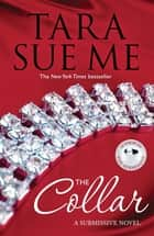 The Collar: Submissive 5 ebook by Tara Sue Me