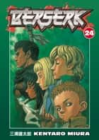 Berserk Volume 24 ebook by Kentaro Miura