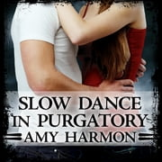 Slow Dance in Purgatory audiobook by Amy Harmon