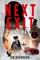 Next Exit, One Way ebook by CW Browning