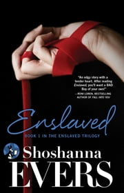 Enslaved - Book 1 in the Enslaved Trilogy ebook by Shoshanna Evers