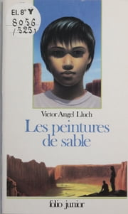 Les Peintures de sable ebook by Victor Angel Lluch,Bruno Mallart