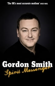 Spirit Messenger ebook by Gordon Smith