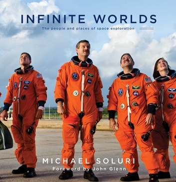 Infinite Worlds - The People and Places of Space Exploration ebook by Michael Soluri