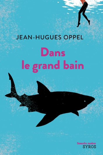 Dans le grand bain ebook by Jean-Hugues Oppel