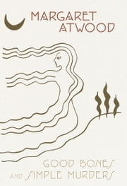 Good Bones and Simple Murders ebook by Margaret Atwood