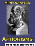 Aphorisms (Mobi Classics) ebook by Hippocrates,Francis Adams (Translator)