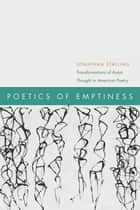 Poetics of Emptiness ebook by Jonathan Stalling