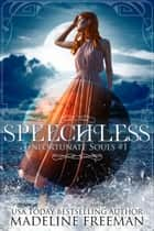 Speechless ebook by Madeline Freeman