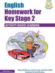 English Homework for Key Stage 2 - Activity-Based Learning ebook by Andrea McGowan,Vicki Parfitt,Colin Forster