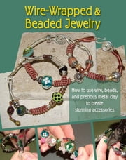 Wire-Wrapped and Beaded Jewelry ebook by Barrick, J. Devlin