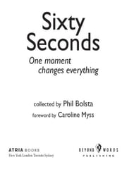 Sixty Seconds - One Moment Changes Everything ebook by Phil Bolsta