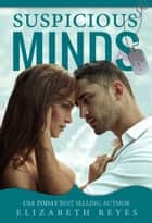 Suspicous Minds ebook by Elizabeth Reyes