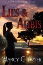 Lies & Alibis - Desert Winds, #4 ebook by Marcy G. Dyer