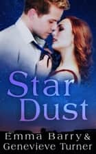 Star Dust ebook by Emma Barry,Genevieve Turner