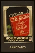Caesar and Cleopatra (Annotated) ebook by George Bernard Shaw