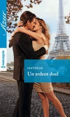 Un ardent duel ebook by Lucy Ellis