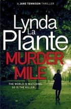 Murder Mile ebook by Lynda La Plante
