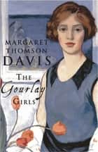 The Gourlay Girls ebook by Margaret Thomson Davis