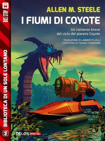 I fiumi di Coyote - Ciclo: Coyote ebook by Allen M. Steele