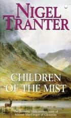 Children of the Mist ebook by Nigel Tranter