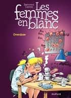 Les Femmes en Blanc – tome 30 – Overdose eBook by Bercovici, Bercovici, Raoul Cauvin