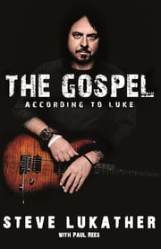 The Gospel According to Luke ebook by Steve Lukather, Paul Rees