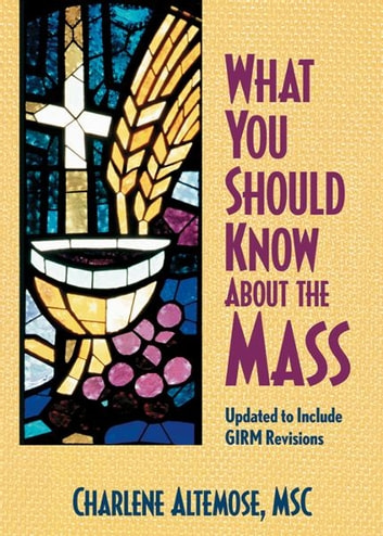 What You Should Know About the Mass ebook by Altemose, Charlene