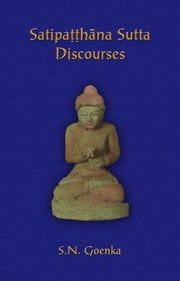 Satipatthana Sutta Discourses ebook by Goenka, S. N.