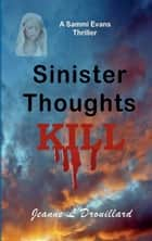 Sinister Thoughts Can Kill ebook by Jeanne L. Drouillard