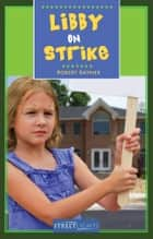 Libby On Strike ebook by Robert Rayner