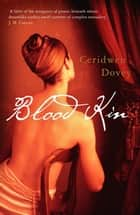 Blood Kin ebook by Ceridwen Dovey