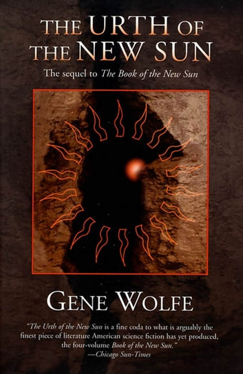 The Urth of the New Sun - The sequel to 'The Book of the New Sun' ebook by Gene Wolfe