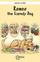 Romeo the Scaredy Dog - AniMotions ebook by Pierre Berthiaume, Andrée Thibeault, Michael Farkas