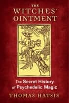 The Witches' Ointment ebook by Thomas Hatsis