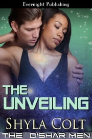 The Unveiling ebook by Shyla Colt