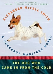 The Dog Who Came in from the Cold ebook by Alexander McCall Smith