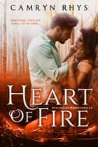 Heart of Fire - a Moonbound World series ebook by Camryn Rhys