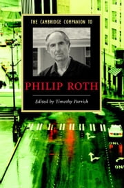 The Cambridge Companion to Philip Roth ebook by Parrish, Timothy