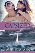 Capsized - Murrells Inlet Miracles, #4 ebook by Laurie Larsen