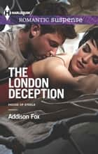 The London Deception ebook by Addison Fox
