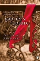Gabriel's Rapture ebook by Sylvain Reynard