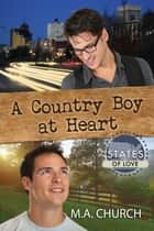 A Country Boy at Heart ebook by M.A. Church