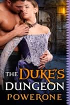 The Duke's Dungeon ebook by Powerone