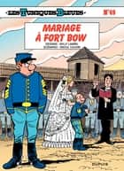 Les Tuniques Bleues - Tome 49 - Mariage à Fort Bow ebook by Lambil, Raoul Cauvin