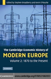 The Cambridge Economic History of Modern Europe ebook by Broadberry, Stephen
