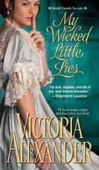 My Wicked Little Lies ebook by Victoria Alexander